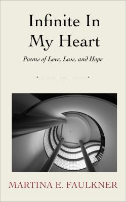 Infinite In My Heart: Poems of Love, Loss, and Hope