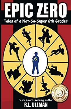 Epic Zero: A Superhero Adventure of Epic Proportions! (Volume 1)