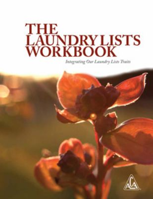 THE LAUNDRY LISTS WORKBOOK Integrating Our Laundry List Traits for Adult Children of Alcoholics / Dysfunctional Families