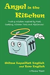 Angel in the Kitchen: Truth & Wisdom Inspired by Food, Cooking, Kitchen Tools and Appliances! (Ravens' Reads) (Volume 2) 23079471