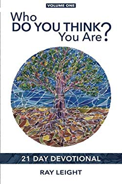 Who Do You Think You Are?: 21 Day Devotional (Volume 1)