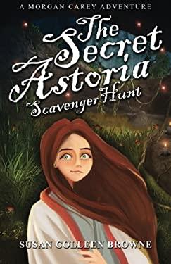 The Secret Astoria Scavenger Hunt (A Morgan Carey Story) (Volume 3)