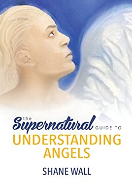 The Supernatural Guide to Understanding Angels