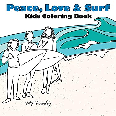 Peace, Love & Surf - Kids Coloring Book