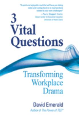 3 Vital Questions: Transforming Workplace Drama