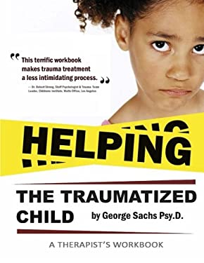 Helping The Traumatized Child: A Workbook For Therapists (Helpful Materials To Support Therapists Using TFCBT: Trauma-Focused Cognitive Behavioral ...