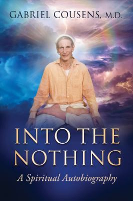 Into The Nothing: A Spiritual Autobiography