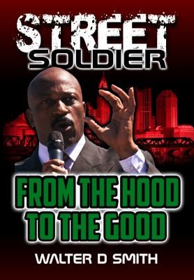 STREET SOLDIER: From The Hood To The Good