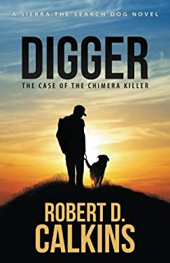 Digger: Sierra and the Case of the Chimera Killer (Sierra the Search Dog)