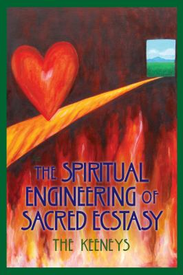 The Spiritual Engineering of Sacred Ecstasy