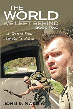 The World We Left Behind Book Two: A Journey From Georgia To Maine (Volume 2)