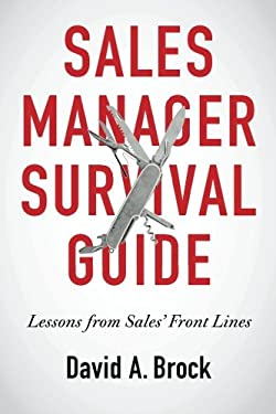 Sales Manager Survival Guide: Lessons From Sales' Front Lines