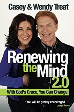 Renewing the Mind 2.0: With God's Grace, You can Change