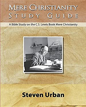 Mere Christianity Study Guide: A Bible Study on the C.S. Lewis Book Mere Christianity