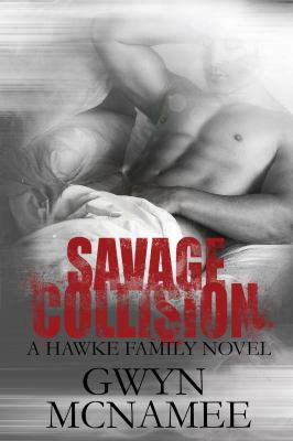 Savage Collision: (A Hawke Family Novel) (The Hawke Family Series) (Volume 1)