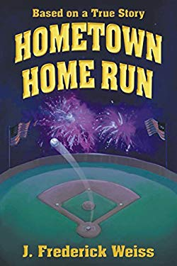 Hometown Home Run (Based on a True Story)