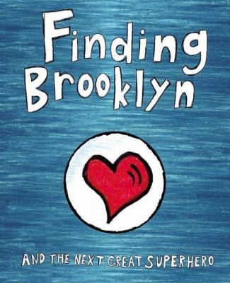 Finding Brooklyn - And The Next Great Superhero