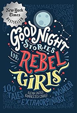 Good Night Stories for Rebel Girls: 100 Tales of Extraordinary Women