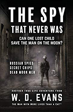 The Spy That Never Was: Can One Lost Child Save The Man On The Moon? (Survival Times Ten Chronicles)