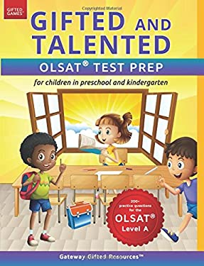 Gifted and Talented OLSAT Test Prep: Gifted test prep book for the OLSAT; Workbook for children in preschool and kindergarten (Gifted Games)