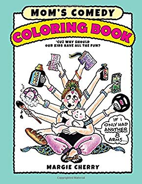 Mom's Comedy Coloring Book: 'Cuz Why Should Our Kids Have All The Fun?