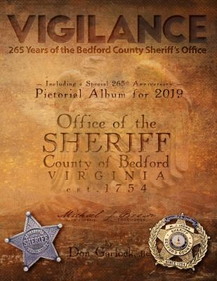 Vigilance: 265 Years of the Bedford County Sheriff's Office