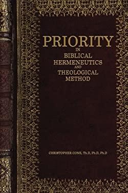 Priority in Biblical Hermeneutics and Theological Method