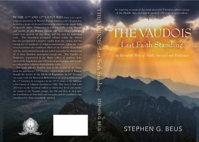The Vaudois - Last Faith Standing: An Incredible Story of Faith, Survival and Endurance