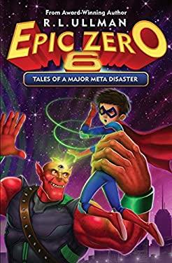 Epic Zero 6: Tales of a Major Meta Disaster