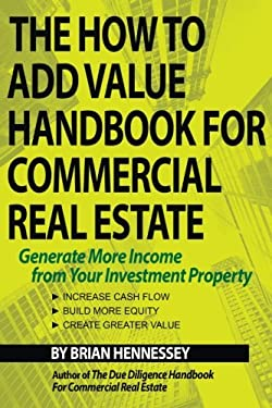 The How to Add Value Handbook for Commercial Real Estate