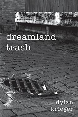 dreamland trash