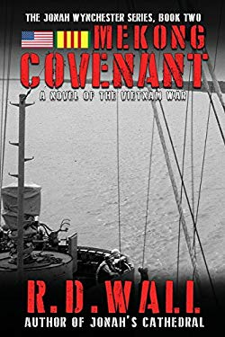 Mekong Covenant: A Novel of the Vietnam War (The Jonah Wynchester Series) (Volume 2)
