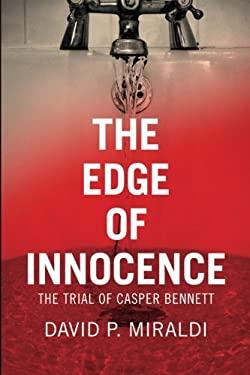 The Edge of Innocence: The Trial of Casper Bennett