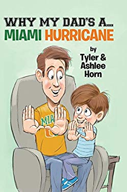 Why My Dad's A... Miami Hurricane