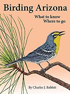 Birding Arizona - What to know, Where to go