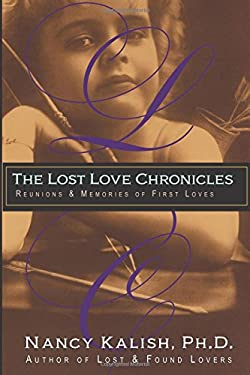 The Lost Love Chronicles: Reunions & Memories of First Love