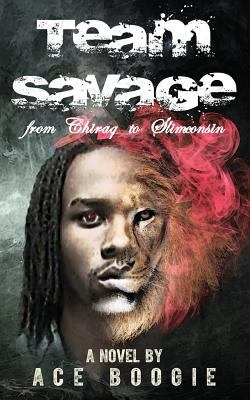 Team Savage: From Chiraq to Slimconsin