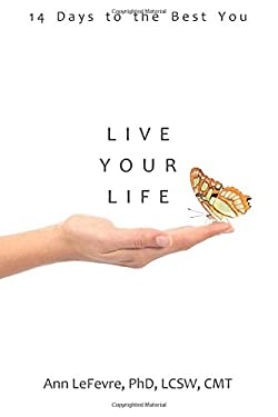 Live Your Life: 14 Days to the Best You