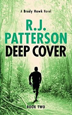 Deep Cover (A Brady Hawk Novel) (Volume 2)