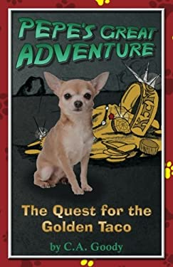 The Quest for the Golden Taco: Pepe's Great Adventure #1