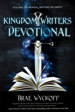 Kingdom Writers Devotional: Pulling On Heaven, Writing On Earth