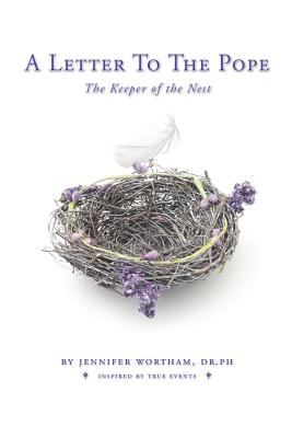 A Letter to the Pope: The Keeper of the Nest
