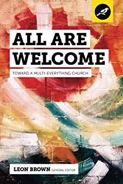 All Are Welcome: Toward a Multi-Everything Church