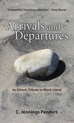 Arrivals and Departures: An Etheric Tribute to Block Island