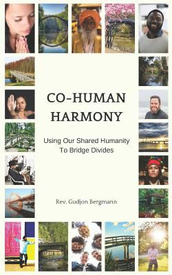 Co-Human Harmony: Using Our Shared Humanity to Bridge Divides