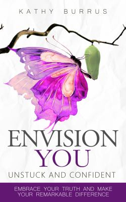 EnVision YOU: UnStuck and Confident