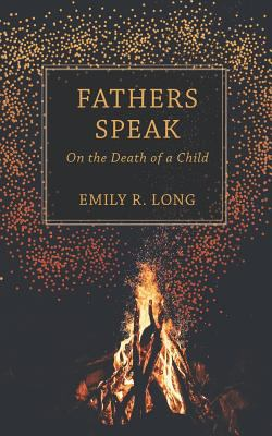 Fathers Speak: On the Death of a Child
