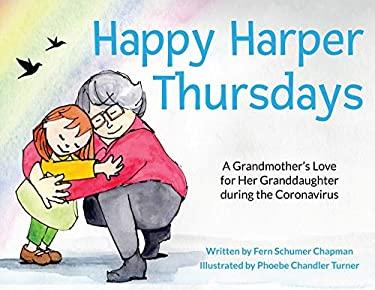 Happy Harper Thursdays: A Grandmother's Love for Her Granddaughter During the Coronavirus