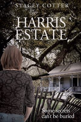 Harris Estate: Some Secrets Can't Be Buried (Book 1)