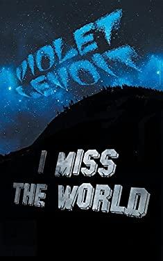 I Miss the World